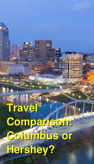 Columbus vs. Hershey Travel Comparison
