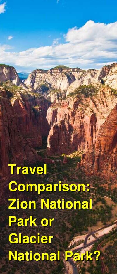 Zion National Park vs. Glacier National Park Travel Comparison