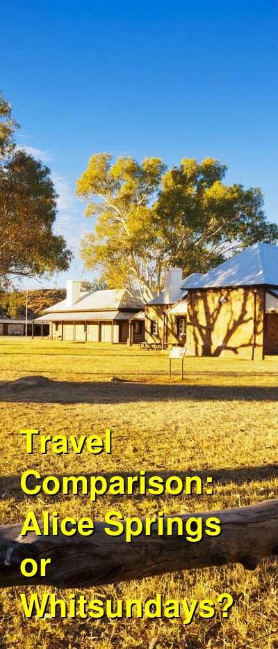 Alice Springs vs. Whitsundays Travel Comparison
