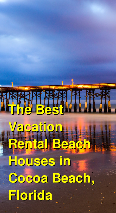 The Best Vacation Rental Beach Houses in Cocoa Beach, Florida (May 2021) | Budget Your Trip