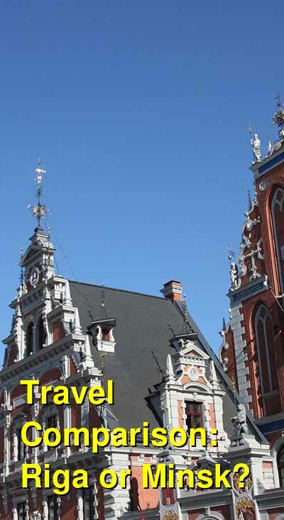 Riga vs. Minsk Travel Comparison