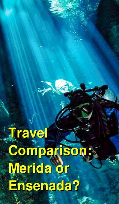 Merida vs. Ensenada Travel Comparison