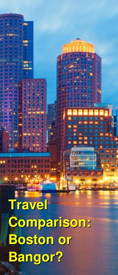Boston vs. Bangor Travel Comparison