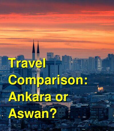 Ankara vs. Aswan Travel Comparison