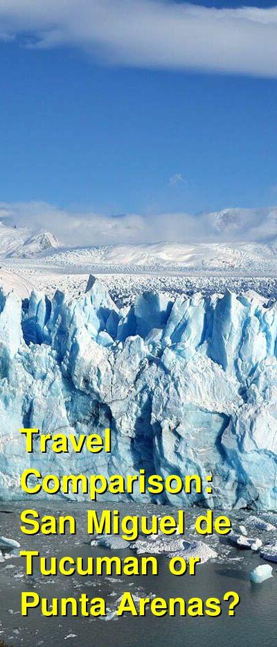 San Miguel de Tucuman vs. Punta Arenas Travel Comparison