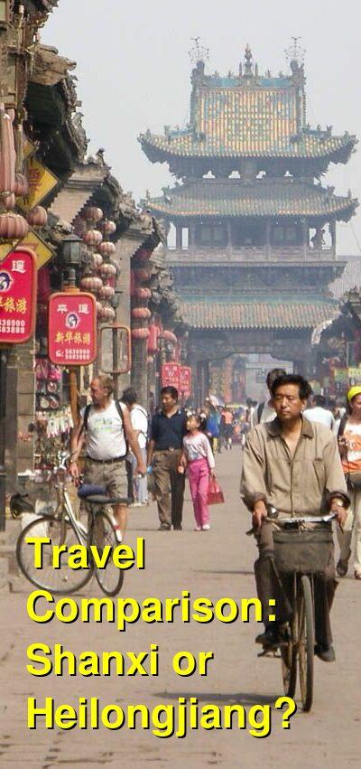 Shanxi vs. Heilongjiang Travel Comparison