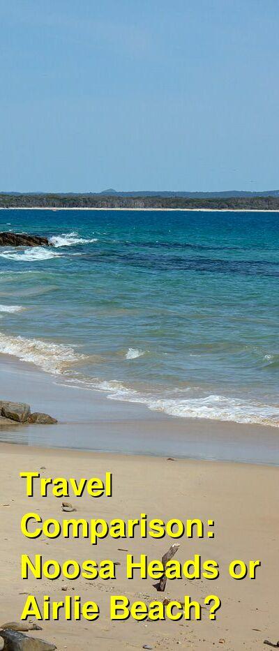 Noosa Heads vs. Airlie Beach Travel Comparison