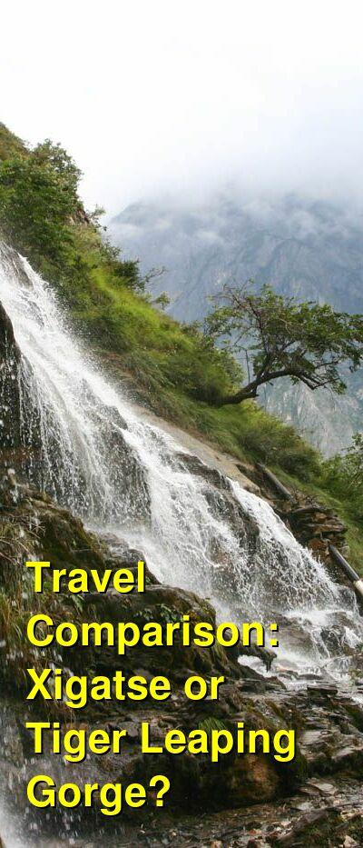 Xigatse vs. Tiger Leaping Gorge Travel Comparison