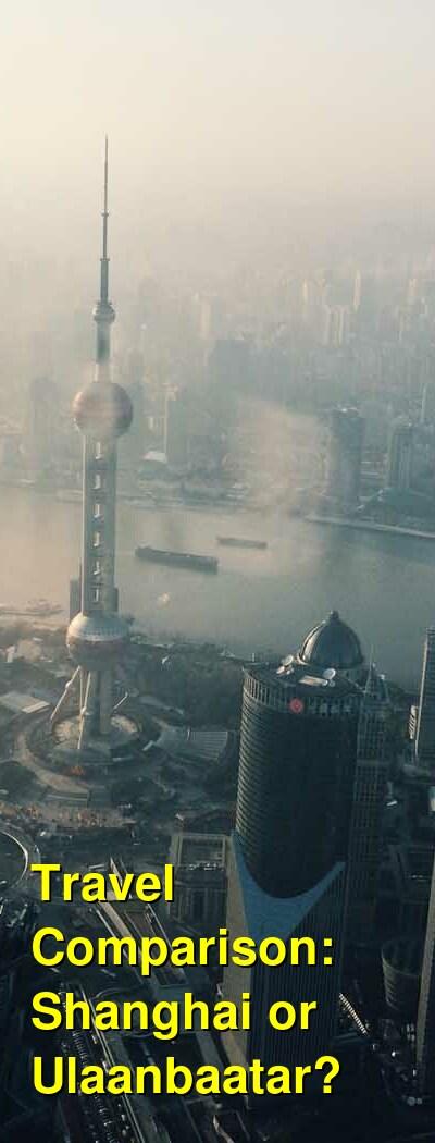 Shanghai vs. Ulaanbaatar Travel Comparison