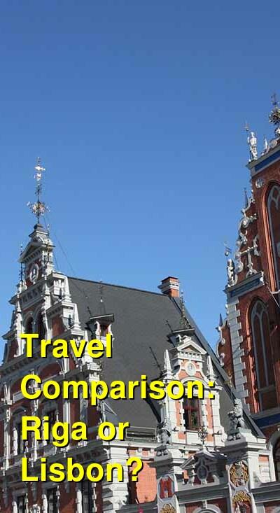 Riga vs. Lisbon Travel Comparison