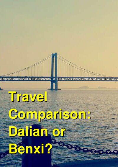 Dalian vs. Benxi Travel Comparison