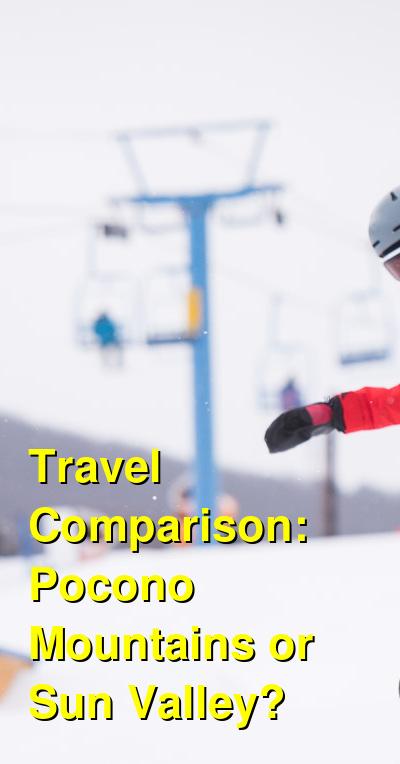 Pocono Mountains vs. Sun Valley Travel Comparison