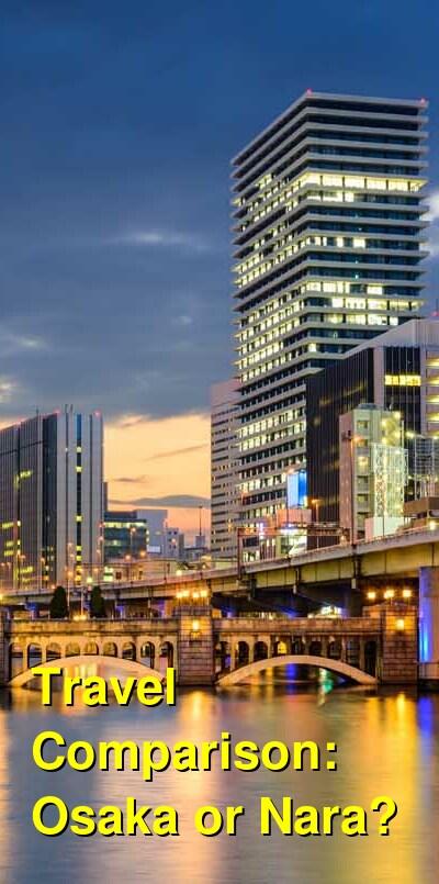 Osaka vs. Nara Travel Comparison