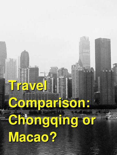 Chongqing vs. Macao Travel Comparison