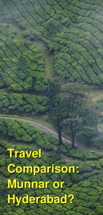 Munnar vs. Hyderabad Travel Comparison