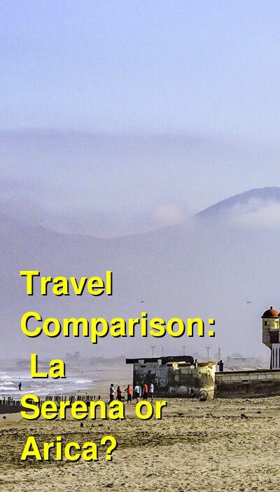 La Serena vs. Arica Travel Comparison