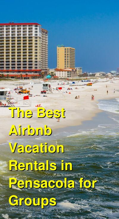 The Best Airbnb Vacation Rentals in Pensacola for Groups (May 2021) | Budget Your Trip