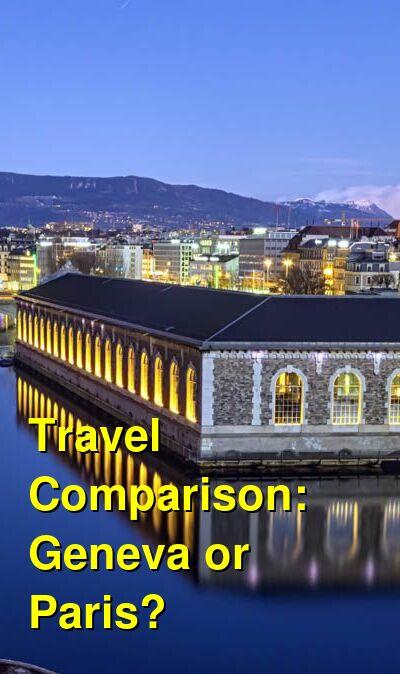 Geneva vs. Paris Travel Comparison