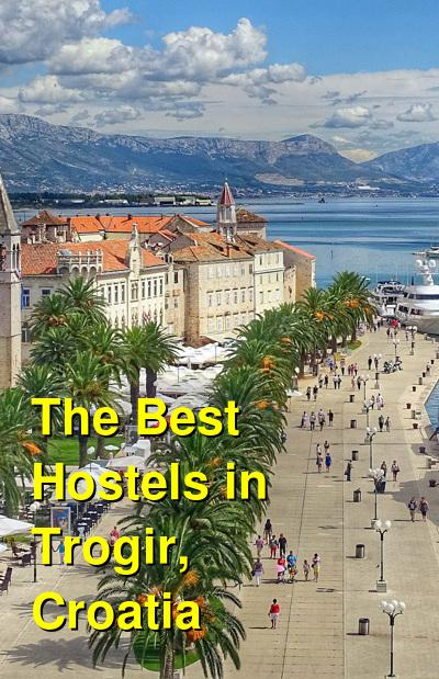 The Best Hostels in Trogir, Croatia | Budget Your Trip