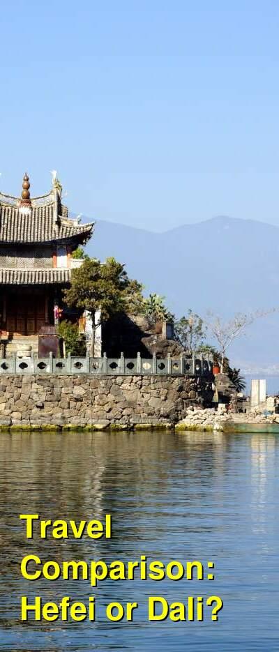 Hefei vs. Dali Travel Comparison