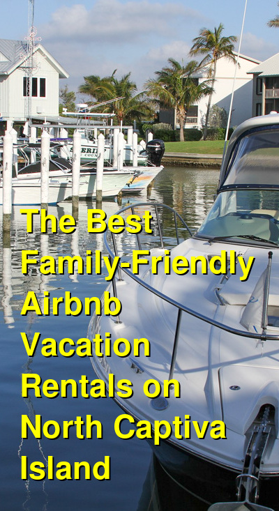 The 9 Best Family-Friendly VRBO & Airbnb Vacation Rentals on North Captiva Island | Budget Your Trip