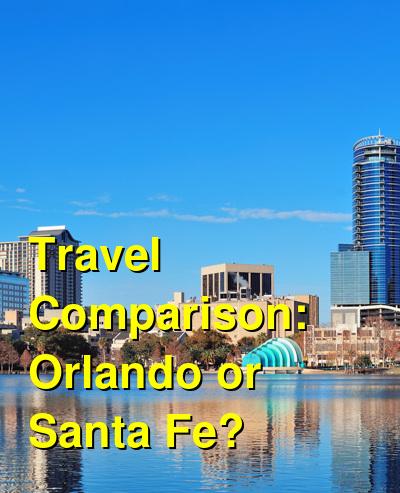 Orlando vs. Santa Fe Travel Comparison