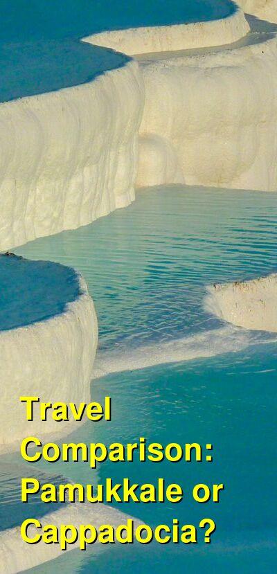 Pamukkale vs. Cappadocia Travel Comparison