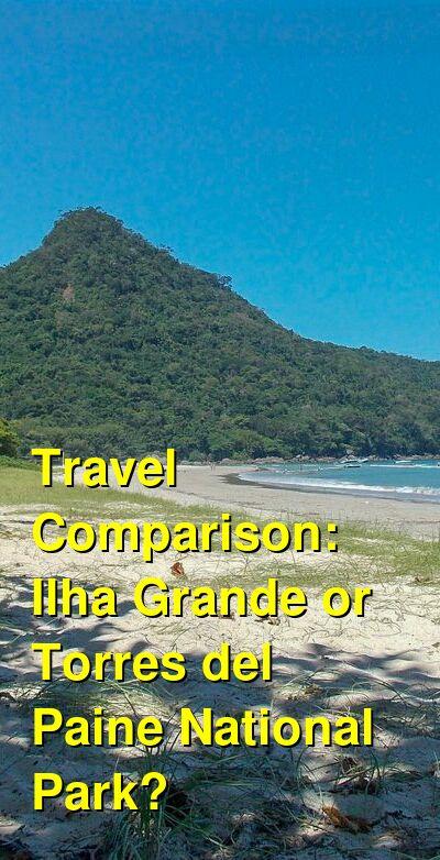 Ilha Grande vs. Torres del Paine National Park Travel Comparison