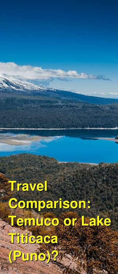 Temuco vs. Lake Titicaca (Puno) Travel Comparison