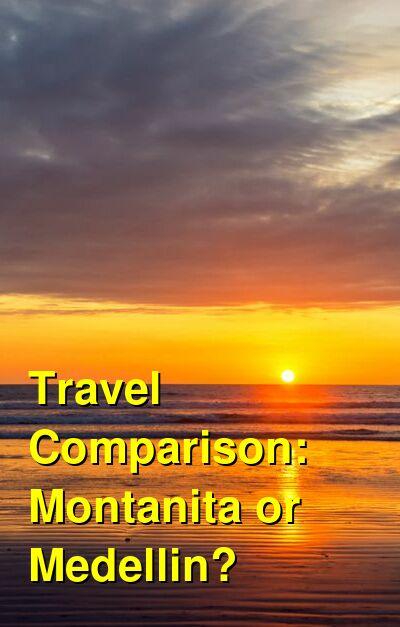 Montanita vs. Medellin Travel Comparison