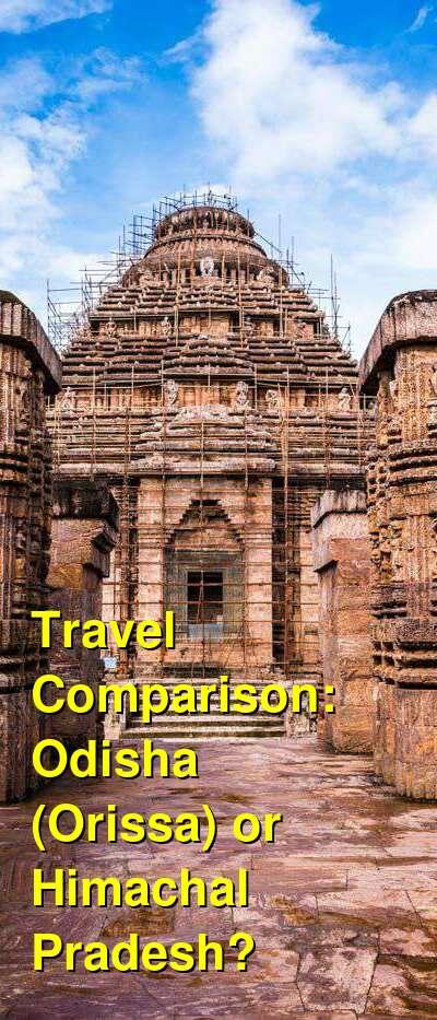 Odisha (Orissa) vs. Himachal Pradesh Travel Comparison