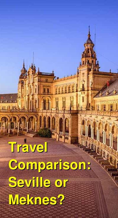 Seville vs. Meknes Travel Comparison