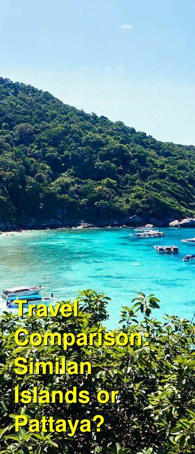 Similan Islands vs. Pattaya Travel Comparison