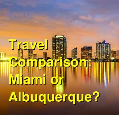Miami vs. Albuquerque Travel Comparison