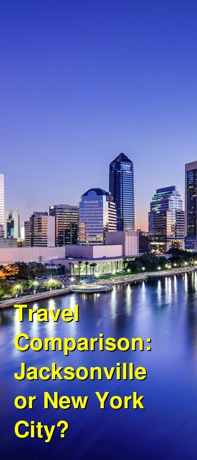 Jacksonville vs. New York City Travel Comparison