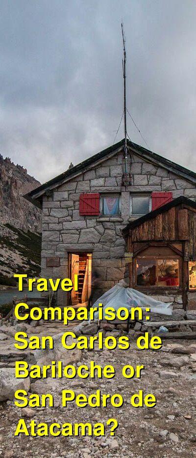 San Carlos de Bariloche vs. San Pedro de Atacama Travel Comparison
