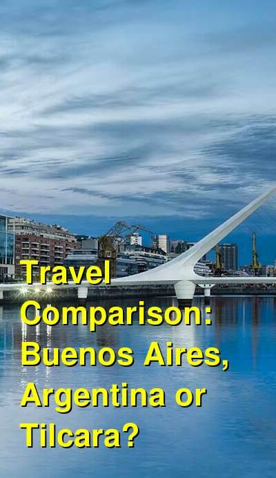 Buenos Aires, Argentina vs. Tilcara Travel Comparison
