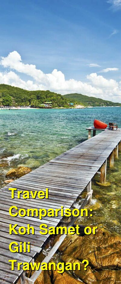 Koh Samet vs. Gili Trawangan Travel Comparison