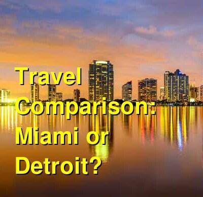 Miami vs. Detroit Travel Comparison