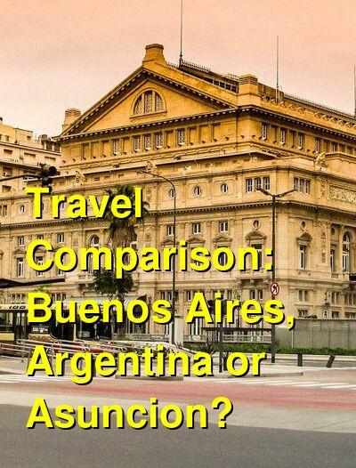 Buenos Aires, Argentina vs. Asuncion Travel Comparison