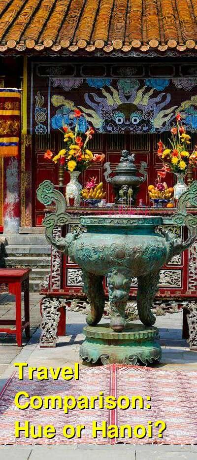 Hue vs. Hanoi Travel Comparison