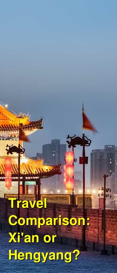 Xi'an vs. Hengyang Travel Comparison