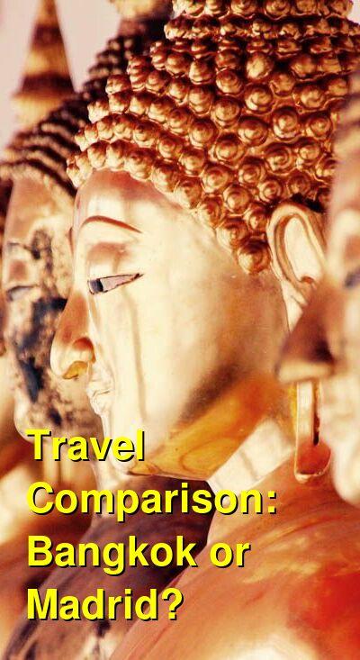 Bangkok vs. Madrid Travel Comparison