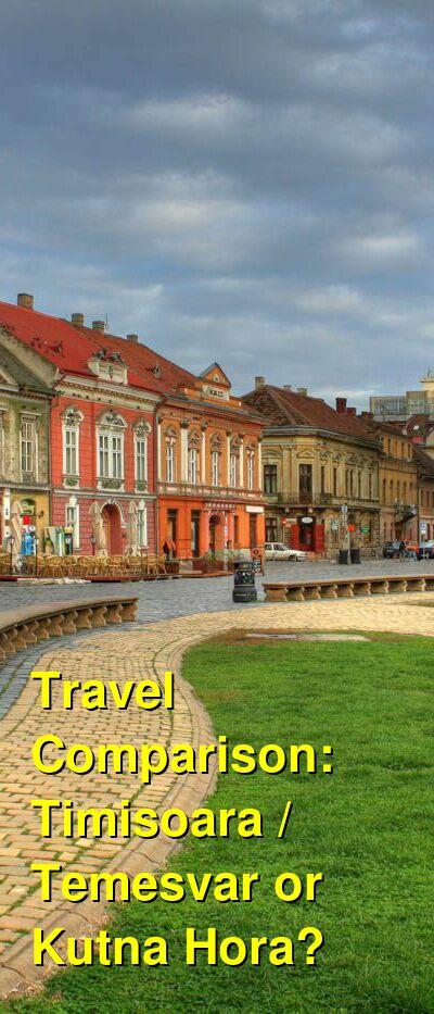 Timisoara / Temesvar vs. Kutna Hora Travel Comparison
