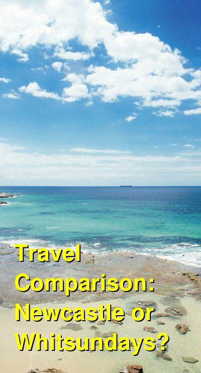 Newcastle vs. Whitsundays Travel Comparison