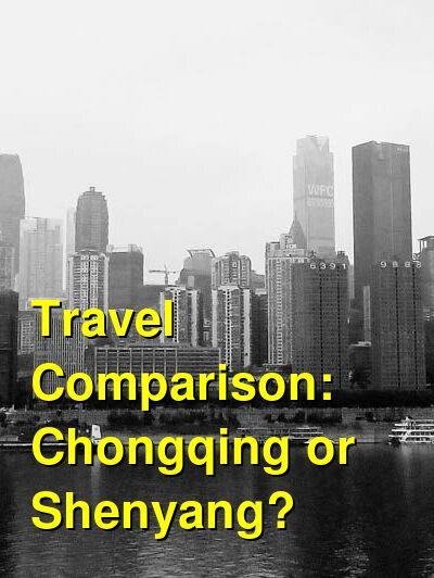 Chongqing vs. Shenyang Travel Comparison