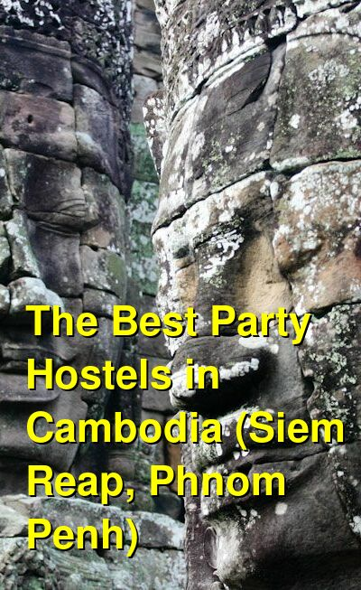 The 8 Best Party Hostels in Cambodia (Siem Reap, Phnom Penh, and Sihanoukville) | Budget Your Trip