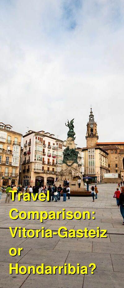 Vitoria-Gasteiz vs. Hondarribia Travel Comparison