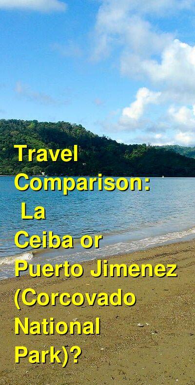 La Ceiba vs. Puerto Jimenez (Corcovado National Park) Travel Comparison
