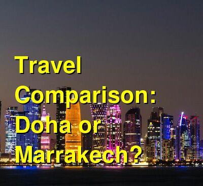 Doha vs. Marrakech Travel Comparison